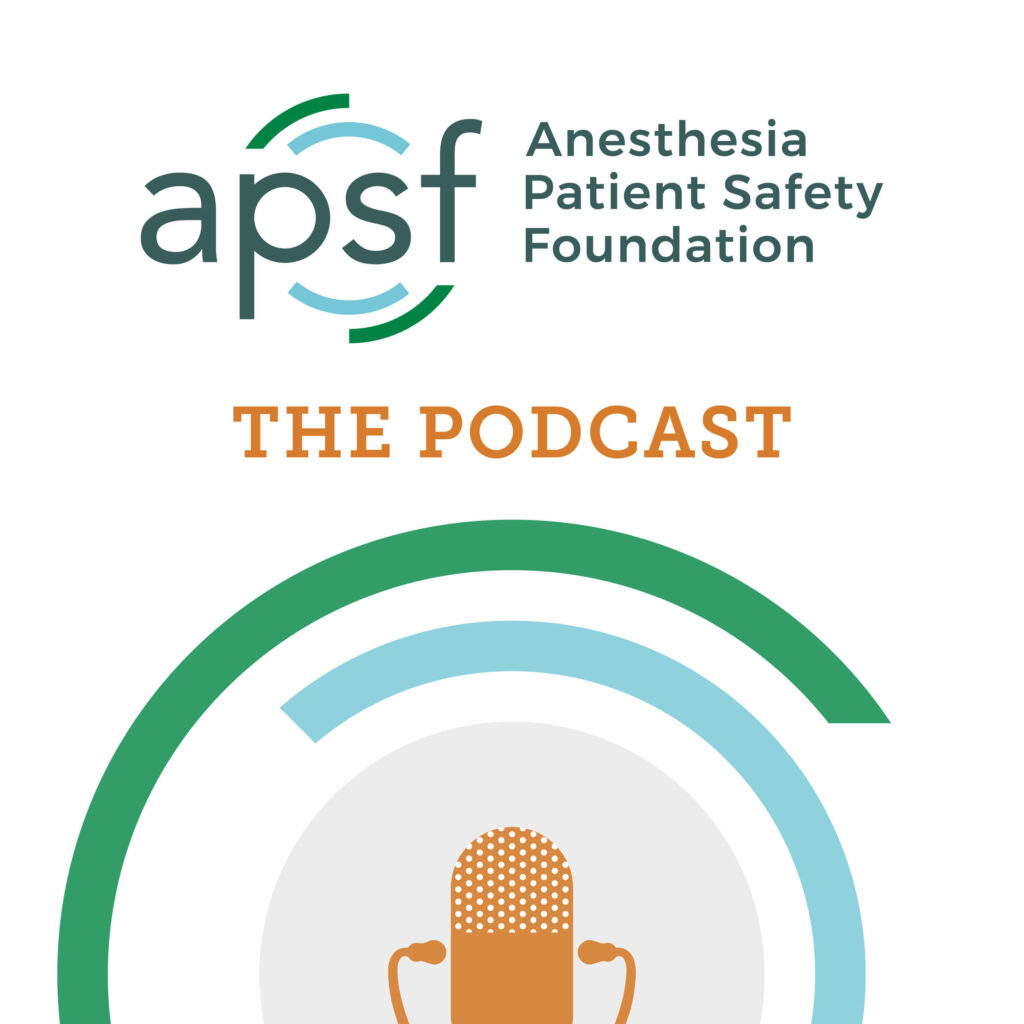 Anesthesia Patient Safety Podcast