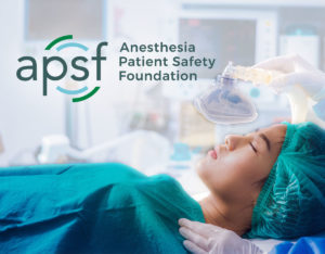 Anesthesia Patient Safety Foundation (APSF)